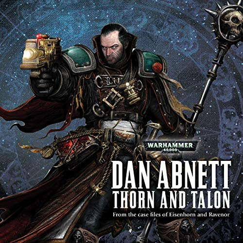 Thorn and Talon     Warhammer 40,000              By:                                                                                                                                 Dan Abnett                               Narrated by:                                                                                                                                 Gareth Armstrong,                                                                                        Lisa Coleman,                                                                                        Jane Collingwood,                   and others                 Length: 2 hrs and 16 mins     14 ratings     Overall 4.7