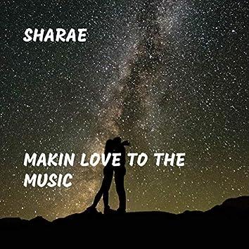 Makin Love to the Music