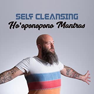 Self Cleansing (Ho'oponopono Mantras - Instrumental Music for Daily Practice, Meditation, Emotional Healing and Deeper Understand)