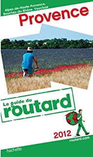 Guide Du Routard France: Guide Du Routard Provence 2012 (French Edition)