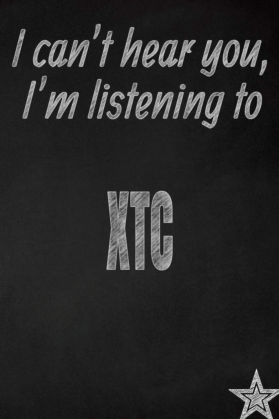 唇改善する没頭するI can't hear you, I'm listening to XTC creative writing lined journal: Promoting band fandom and music creativity through journaling…one day at a time (Bands series)