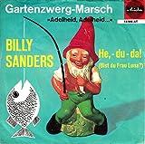"""Sanders, Billy / Gartenzwerg-Marsch """"Adelheid, Adelheid,,,"""" / He, - du-da! ( Bist du Frau Luna? ) / Bildhülle / Ariola 18546 AT / Deutsche Pressung / 7 Zoll Vinyl Single Schallplatte /"""