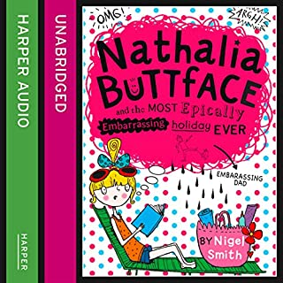 Nathalia Buttface and the Most Epically Embarrassing Trip Ever                   By:                                                                                                                                 Nigel Smith                               Narrated by:                                                                                                                                 Clare Corbett                      Length: 5 hrs and 1 min     6 ratings     Overall 3.8