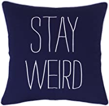 EURASIA DECOR DecorHouzz Pillow Covers Stay Weird Funny Quote Embroidered Pillowcase Decorative Throw Cushion Cover Gift for Birthday Wedding Couple Anniversary Graduation (18X18, Stay Weird(Navy))