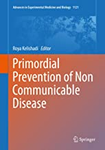 Primordial Prevention of Non Communicable Disease (Advances in Experimental Medicine and Biology Book 1121)