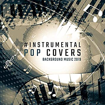 #Instrumental Pop Covers: Background Music 2019