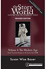 Story of the World, Vol. 4 Revised Edition: History for the Classical Child: The Modern Age (Story of the World) Kindle Edition