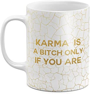 Golden Karma Is A Bitch Only If You Are Cracked White Marble Print Quote Best Birthday or Anniversary Gifts Unique Present Funny Christmas Gift Idea White Heat Resistant Ceramic Tea Coffee Mug - 11oz