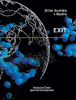 Diller Scofidio + Renfro: Exit: Based on an idea by Paul Virilio