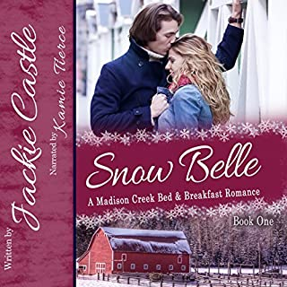 Snow Belle     Madison Creek Bed & Breakfast, Book 1              By:                                                                                                                                 Jackie Castle                               Narrated by:                                                                                                                                 Kamie Tierce                      Length: 6 hrs and 38 mins     2 ratings     Overall 5.0