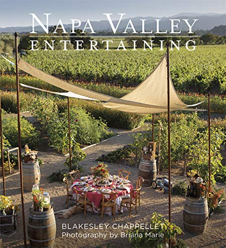 Compare Textbook Prices for Napa Valley Entertaining  ISBN 9780871976444 by Blakesley Chappellett