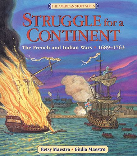 Struggle for a Continent: The French and Indian Wars: 1689-1763 (American Story (Hardcover))