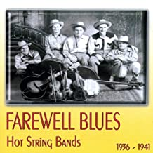 Farewell Blues: Hot String Bands 1936-1941