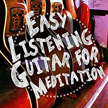 Easy Listening Guitar for Meditation