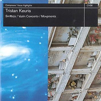 Tristan Keuris: Sinfonia, Violin Concerto No. 1 & Movements