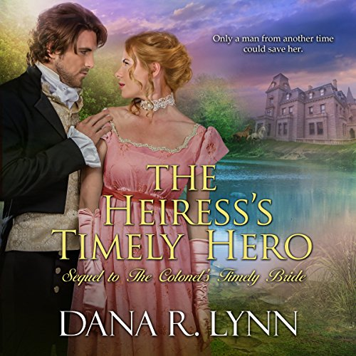 The Heiress's Timely Hero audiobook cover art