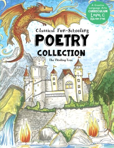Classical Fun-Schooling Poetry Collection - Level C: For ages 10 to 17 (Classical Fun-Schooling with...