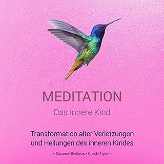 Meditation für das innere Kind     Transformation alter Verletzungen und Heilungen des inneren Kindes              Autor:                                                                                                                                 Susanne Bertheau                               Sprecher:                                                                                                                                 Susanne Bertheau                      Spieldauer: 35 Min.     18 Bewertungen     Gesamt 4,6