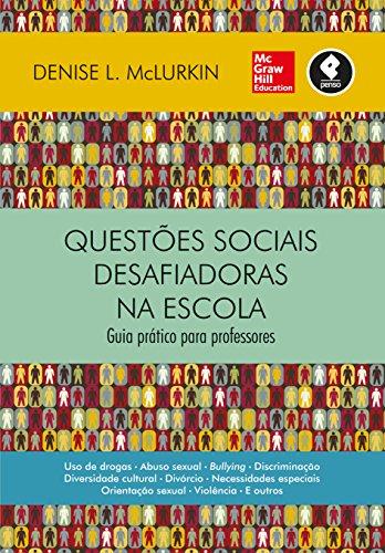 Questões sociais desafiadoras na escola: guia prático para professores