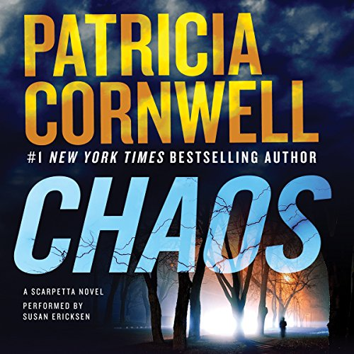 Chaos     A Scarpetta Novel              By:                                                                                                                                 Patricia Cornwell                               Narrated by:                                                                                                                                 Susan Ericksen                      Length: 13 hrs and 2 mins     1,780 ratings     Overall 3.9