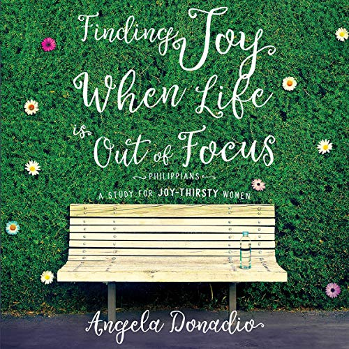 Finding Joy When Life Is out of Focus audiobook cover art