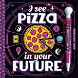I See Pizza in Your Future with Fortune Pen