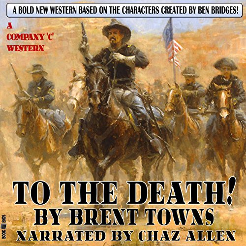 """To the Death!: A Company """"C"""" Western, Book 2"""