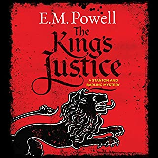 The King's Justice     A Stanton and Barling Mystery, Book 1              By:                                                                                                                                 E. M. Powell                               Narrated by:                                                                                                                                 James Langton                      Length: 8 hrs and 24 mins     55 ratings     Overall 4.4