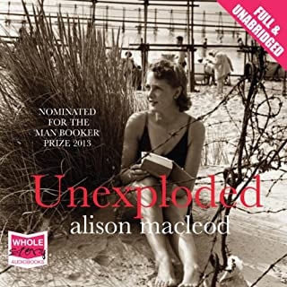 Unexploded                   By:                                                                                                                                 Alison MacLeod                               Narrated by:                                                                                                                                 Antonia Beamish                      Length: 11 hrs and 55 mins     7 ratings     Overall 3.6