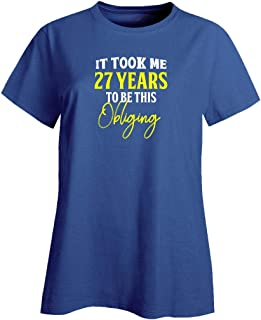 My Family Tee It Took Me 27 Years to Be This Obliging Funny Old Birthday - Ladies T-Shirt