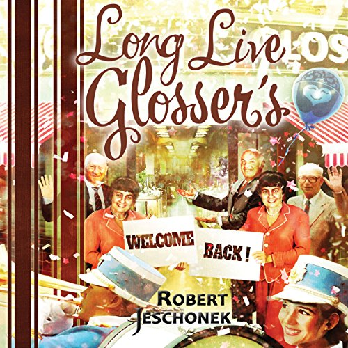 Long Live Glosser's Audiobook By Robert Jeschonek cover art