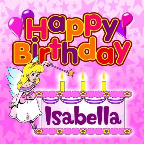 Happy Birthday Isabella By The Birthday Bunch On Amazon