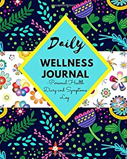 DAILY WELLNESS JOURNAL - Personal Health Diary and Symptoms Log: A 100 Day Food, Fitness, Mood, Sleep, Anxiety, Activity and Health tracker | Medical ... Diary | (8 x 10) | Takes Just 5 Minutes.