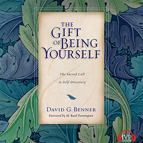 The Gift of Being Yourself Audiobook By David G. Benner cover art