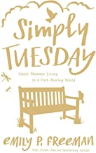 Best simply tuesday by emily freeman Reviews