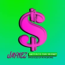 Gettin' to That Money [Explicit]