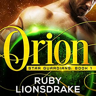 Orion     Star Guardians, Book 1              By:                                                                                                                                 Ruby Lionsdrake                               Narrated by:                                                                                                                                 Vivienne Leheny                      Length: 7 hrs and 42 mins     9 ratings     Overall 4.9