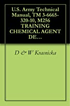 U.S. Army Technical Manual, TM 3-6665-320-10, M256 TRAINING CHEMICAL AGENT DETECTOR TIC SIMULATOR, (NSN 6665-01-112-1644), 1985