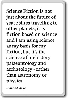 Science Fiction is not just about the future o... - Jean M. Auel - quotes fridge magnet, White