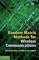 Random Matrix Methods for Wireless Communications by Romain Couillet M茅rouane Debbah(2011-11-21)