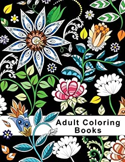 Adult Coloring Books: Floral Garden Coloring Books for Adults Relaxation (Flowers, Animals, and Gardens)