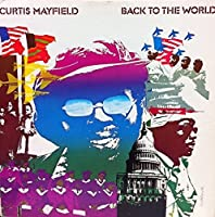 Back to the World by CURTIS MAYFIELD (2014-07-09)