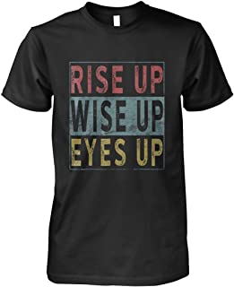 Rise Up Wise Up Eyes Up Hamilton, Short Sleeves Shirt, Unisex Hoodie, Sweatshirt For Mens Womens Ladies Kids.