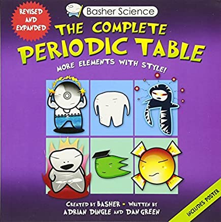 Basher Science: The Complete Periodic Table: All the Elements with Style! by Adrian Dingle Simon Basher Dan Green(2015-01-06)