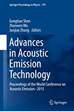 Advances in Acoustic Emission Technology: Proceedings of  the World Conference on Acoustic Emission–2015 (Springer Proceedings in Physics Book 179)