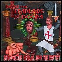 Bring Me The Head Of John The Baptist