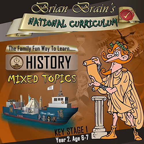 Brian Brain's National Curriculum KS1 Y2 History Mixed Topics                   By:                                                                                                                                 Russell Webster                               Narrated by:                                                                                                                                 Brian Brain                      Length: 56 mins     Not rated yet     Overall 0.0
