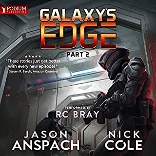 Galaxy's Edge, Part II                   Written by:                                                                                                                                 Jason Anspach,                                                                                        Nick Cole                               Narrated by:                                                                                                                                 R.C. Bray                      Length: 15 hrs and 24 mins     72 ratings     Overall 4.6