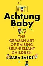 Achtung Baby: The German Art of Raising Self-Reliant Children