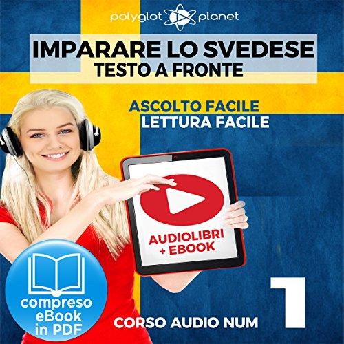Couverture de Imparare lo svedese - Lettura facile | Ascolto facile - Testo a fronte: Imparare lo svedese Easy Audio | Easy Reader (Svedese corso audio) (Volume 1) [Learn Swedish]